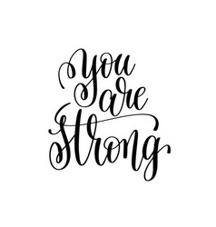 You are strong black and white modern brush vector