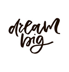 dream big quote vector image