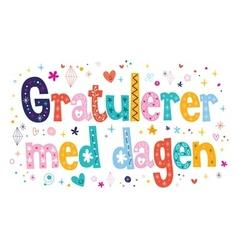 Gratulerer med dagen Happy Birthday in Norwegian vector