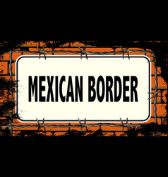 mexican border sign vector image