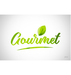 Gourmet green leaf word on white background vector