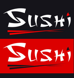 sushi calligraphy inscription and chopsticks logo vector image