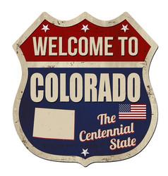 welcome to colorado vintage rusty metal sign vector image