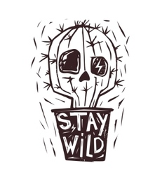Stay Wild Hand drawn cactus Skull Print vector image