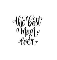 best mom ever black and white modern brush vector image vector image