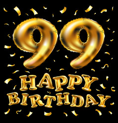 happy birthday 99th celebration gold balloons and vector image