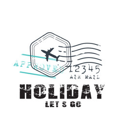 holiday lets go plane passport approve background vector image