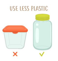 use less plactic - plastic box vs glass jar vector image