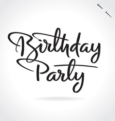 BIRTHDAY PARTY hand lettering vector image vector image