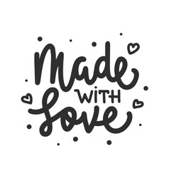 made with love modern ink brush monoline vector image