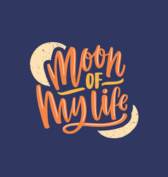 moon my life handwritten color lettering vector image