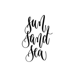 sun sand sea - hand lettering inscription text vector image
