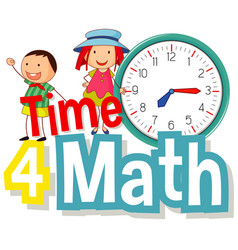 Word design for time 4 math with happy kids vector