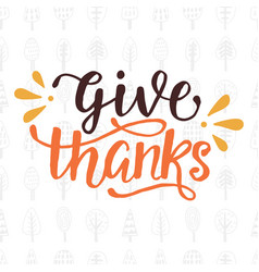 give thanks thanksgiving day lettering vector image