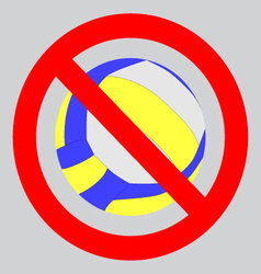 Prohibition to play with the ball volleyball vector image vector image