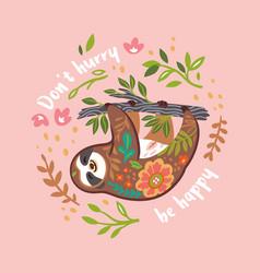 do not hurry be happy cute sloth bear vector image