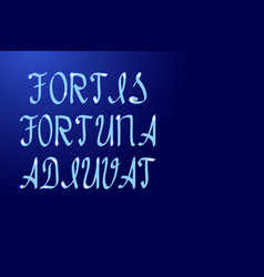 Fortis fortuna adiuvat a saying meaning fortune vector