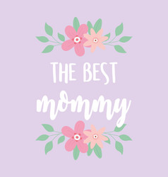 happy mothers day greeting card best mommy vector image