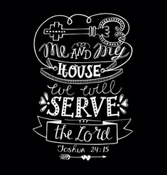Biblical hand lettering me and my house we will vector