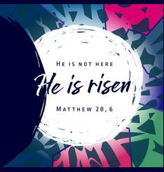 he is risen matthew 28 vector image