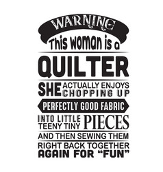 Sewing quote and saying warning this woman is a vector