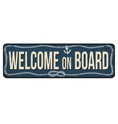 welcome on board vintage rusty metal sign vector image