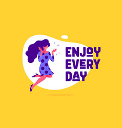 enjoy every day modern flat character vector image