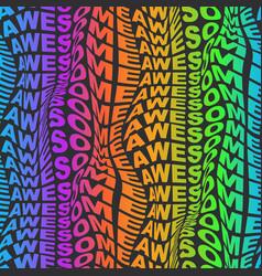 Warped words wavy rainbow type seamless pattern vector