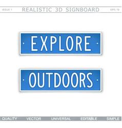 Explore outdoors signboard vector