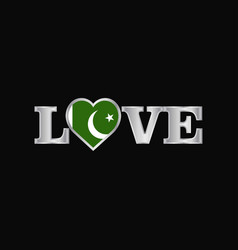 Love typography with pakistan flag design vector