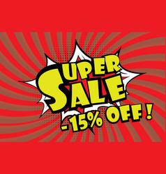 Super sale pricetag in comic pop art style-15 vector