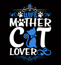 Wife mother cat lover vector