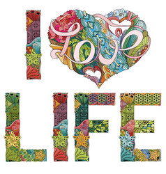 Words i love life decorative zentangle vector