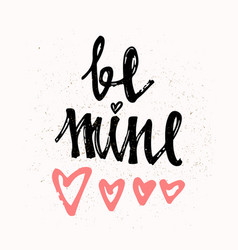be mine hand lettering - handmade calligraphy vector image