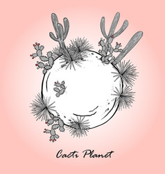 Cute card with cacti planet saguaro prickly pear vector