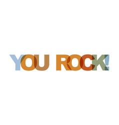 you rock phrase overlap color no transparency vector image