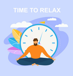 Cartoon man meditate in lotus position time relax vector