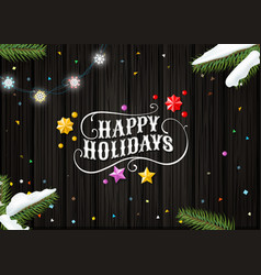happy holidays wishing card template top view vector image