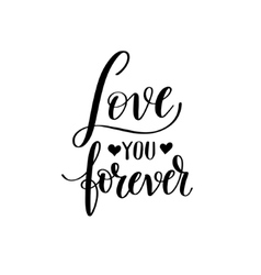 love you forever black and white hand written vector image