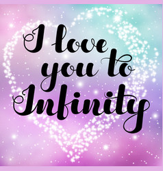 inspirational lettering i love you to infinity vector image