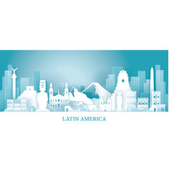latin america skyline landmarks in paper cutting vector image