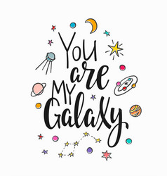You are my galaxy quote typography lettering vector