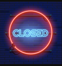 Neon closed sign in circle shape on a brick wall vector