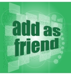 Add as friend word on digital screen - social vector image