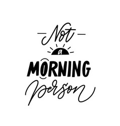 not a morning person funny mug print mood quote vector image