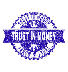 Scratched textured trust in money stamp seal with vector