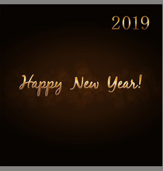 happy new year 2019 gold text hand lettering vector image
