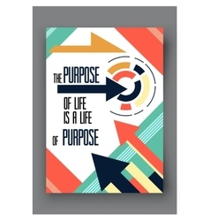 poster with quote the purpose of life is a vector image vector image