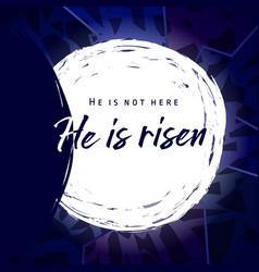 he is risen tomb vector image
