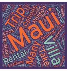 Why you should stay at a maui villa text vector